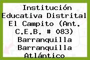 Institución Educativa Distrital El Campito (Ant. C.E.B. # 083) Barranquilla Barranquilla Atlántico