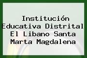Institución Educativa Distrital El Libano Santa Marta Magdalena