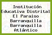 Institución Educativa Distrital El Paraiso Barranquilla Barranquilla Atlántico
