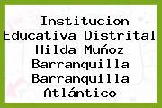 Institucion Educativa Distrital Hilda Muñoz Barranquilla Barranquilla Atlántico