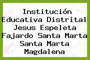 Institución Educativa Distrital Jesus Espeleta Fajardo Santa Marta Santa Marta Magdalena
