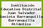 Institución Educativa Distrital Juan Salvador Gaviota Barranquilla Barranquilla Atlántico