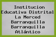 Institucion Educativa Distrital La Merced Barranquilla Barranquilla Atlántico