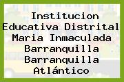 Institucion Educativa Distrital Maria Inmaculada Barranquilla Barranquilla Atlántico