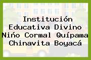 Institución Educativa Divino Niño Cormal Quípama Chinavita Boyacá