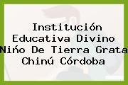 Institución Educativa Divino Niño De Tierra Grata Chinú Córdoba