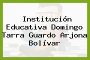 Institución Educativa Domingo Tarra Guardo Arjona Bolívar