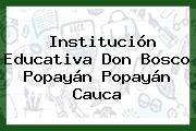 Institución Educativa Don Bosco Popayán Popayán Cauca