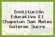 Institución Educativa El Chapeton San Mateo Galeras Sucre