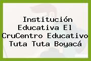 Institución Educativa El CruCentro Educativo Tuta Tuta Boyacá