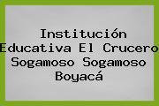 Institución Educativa El Crucero Sogamoso Sogamoso Boyacá