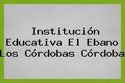 Institución Educativa El Ebano Los Córdobas Córdoba