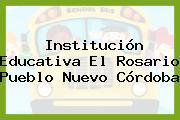 Institución Educativa El Rosario Pueblo Nuevo Córdoba