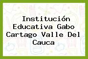 Institución Educativa Gabo Cartago Valle Del Cauca