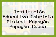 Institución Educativa Gabriela Mistral Popayán Popayán Cauca