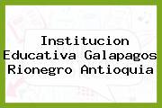Institucion Educativa Galapagos Rionegro Antioquia