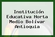 Institución Educativa Horta Medio Bolívar Antioquia