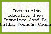 Institución Educativa Inem Francisco José De Caldas Popayán Cauca