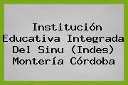 Institución Educativa Integrada Del Sinu (Indes) Montería Córdoba
