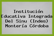 Institución Educativa Integrada Del Sinu (Indes) Montería Córdoba
