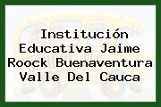 Institución Educativa Jaime Roock Buenaventura Valle Del Cauca