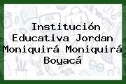 Institución Educativa Jordan Moniquirá Moniquirá Boyacá