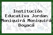 Institución Educativa Jordan Moniquirá Moniquirá Boyacá