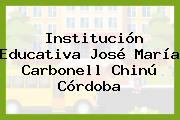 Institución Educativa José María Carbonell Chinú Córdoba
