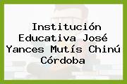 Institución Educativa José Yances Mutís Chinú Córdoba