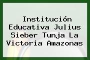 Institución Educativa Julius Sieber Tunja La Victoria Amazonas