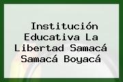 Institución Educativa La Libertad Samacá Samacá Boyacá