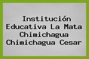 Institución Educativa La Mata Chimichagua Chimichagua Cesar