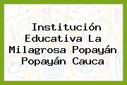 Institución Educativa La Milagrosa Popayán Popayán Cauca