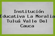 Institución Educativa La Moralia Tuluá Valle Del Cauca