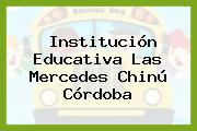 Institución Educativa Las Mercedes Chinú Córdoba