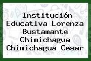 Institución Educativa Lorenza Bustamante Chimichagua Chimichagua Cesar