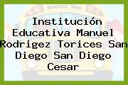 Institución Educativa Manuel Rodrigez Torices San Diego San Diego Cesar