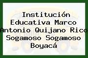 Institución Educativa Marco Antonio Quijano Rico Sogamoso Sogamoso Boyacá