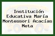 Institución Educativa María Montessori Acacías Meta