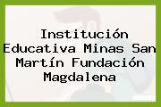 Institución Educativa Minas San Martín Fundación Magdalena