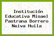 Institución Educativa Misael Pastrana Borrero Neiva Huila