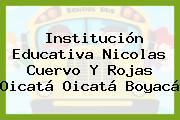 Institución Educativa Nicolas Cuervo Y Rojas Oicatá Oicatá Boyacá