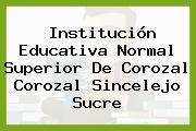 Institución Educativa Normal Superior De Corozal Corozal Sincelejo Sucre