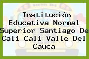 Institución Educativa Normal Superior Santiago De Cali Cali Valle Del Cauca
