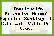 Institución Educativa Normal Superior Santiago De Cali Cali Valle Del Cauca