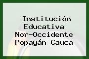 Institución Educativa Nor-Occidente Popayán Cauca