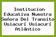 Institucion Educativa Nuestra Señora Del Transito Usiacurí Usiacurí Atlántico