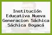 Institución Educativa Nueva Generacion Sáchica Sáchica Boyacá