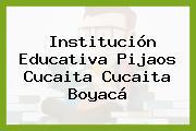 Institución Educativa Pijaos Cucaita Cucaita Boyacá