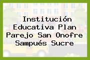 Institución Educativa Plan Parejo San Onofre Sampués Sucre